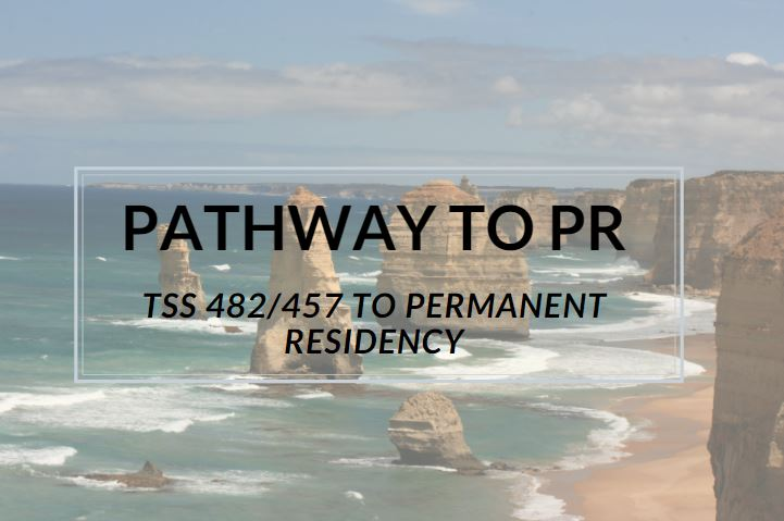 PATHWAY TO PR… TSS 482/457 TO PERMANENT RESIDENCY