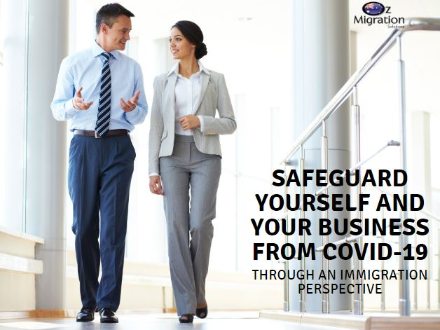 HOW CAN YOU SAFEGUARD YOURSELF OR YOUR BUSINESS FROM COVID-19? AN IMMIGRATION PERSPECTIVE…